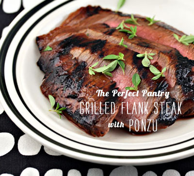 FoodieCrush magazine The Perfect Pantry Grilled Flank Steak with Ponzu