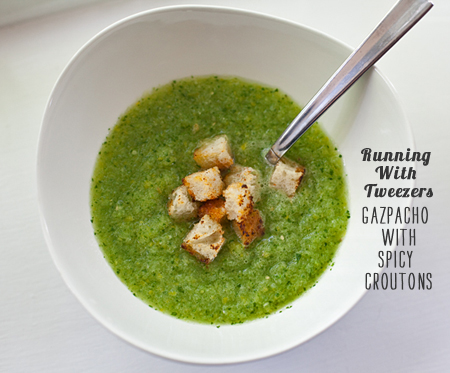 Foodie Crush Magazine Running With Tweezers Gazpacho