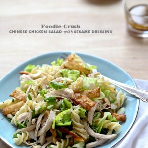 Foodie Crush Chinese Chicken Salad with Sesame Dressing