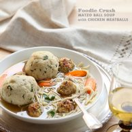 Matzo Ball Soup with Chicken Meatballs and Homemade Chicken Broth Recipe