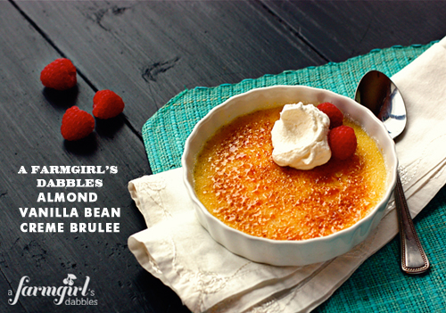 Foodie Crush A Farmgirl Dabbles Almond Vanilla Bean Creme Brulee
