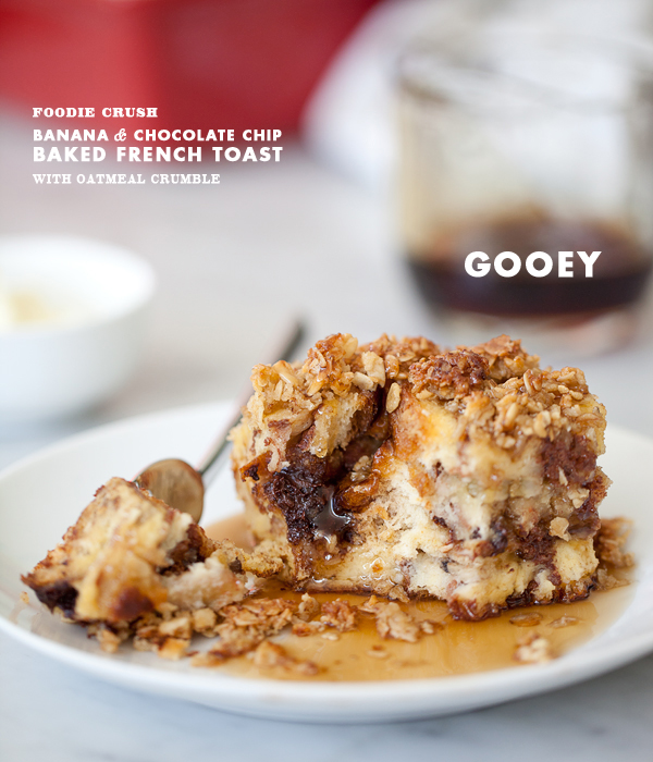 Foodie Crush Banana and Chocolate Chip Baked French Toast with Oatmeal Crumble