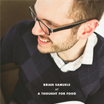 Crushing On > Interview with Brian Samuels of A Thought for Food