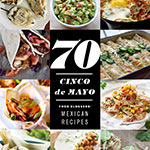 Thumbnail image for 70 Cinco de Mayo Mexican Recipes