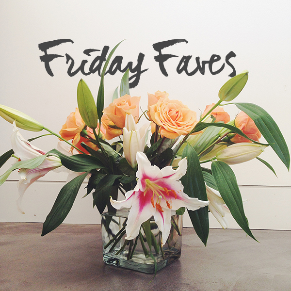 Friday Faves 02-28-2014
