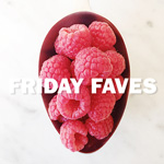 Friday Faves and a Berry-licious Recipe Round-Up