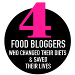 Thumbnail image for 4 Food Bloggers Who Changed Their Diets and Saved Their Lives