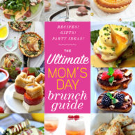 Ultimate Mother's Day Brunch Guide | foodiecrush.com