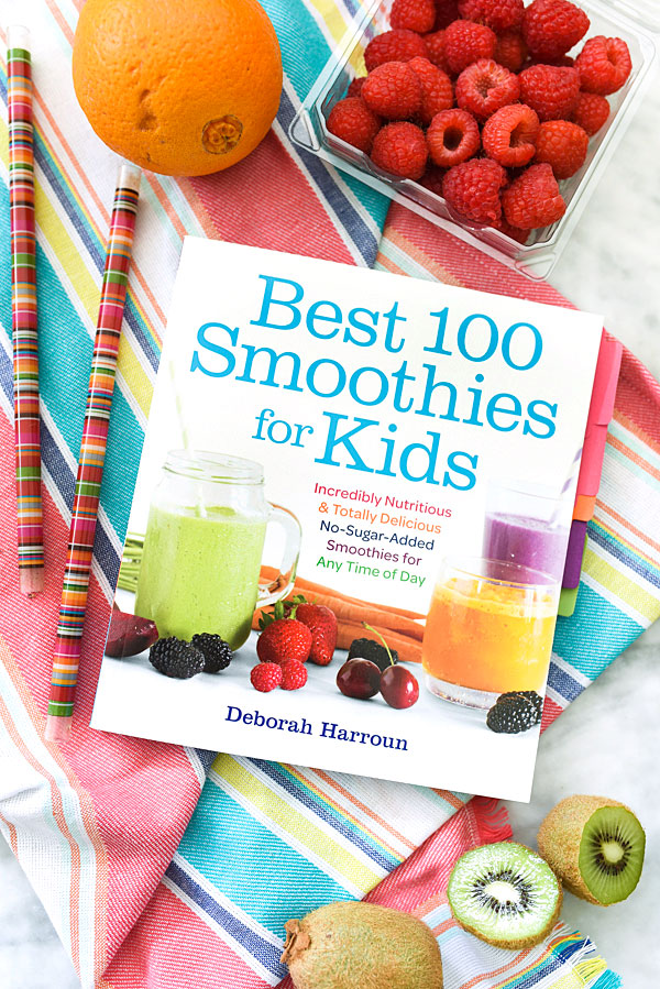 Best 100 Smoothies for Kids Deborah Harroun tasteandtellblog.com