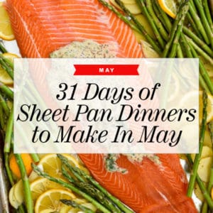 31 Days of Sheet Pan Dinners to Make in May on FoodieCrush.com