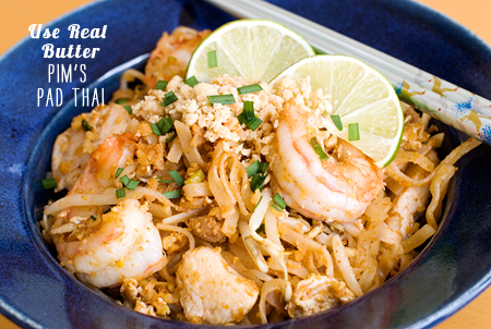 FoodieCrush magazine Use Real Butter Pim's Pad Thai