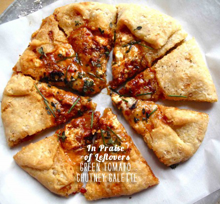 FoodieCrush Magazine In Praise of Leftovers Green Tomato Galette