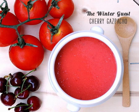 Foodie Crush Magazine The Winter Guest Cherry Gazpacho