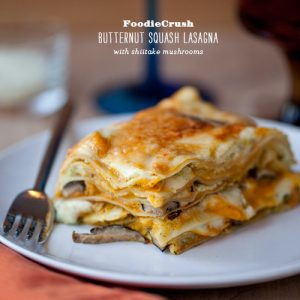 FoodieCrush Butternut Squash Lasagna with Shiitake Mushrooms