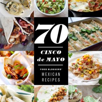 70 Mexican Recipes for Cinco de Mayo | FoodieCrush.com
