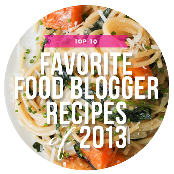 Top 10 favorite food blogger recipes of 2013 foodiecrush forumfinder Gallery