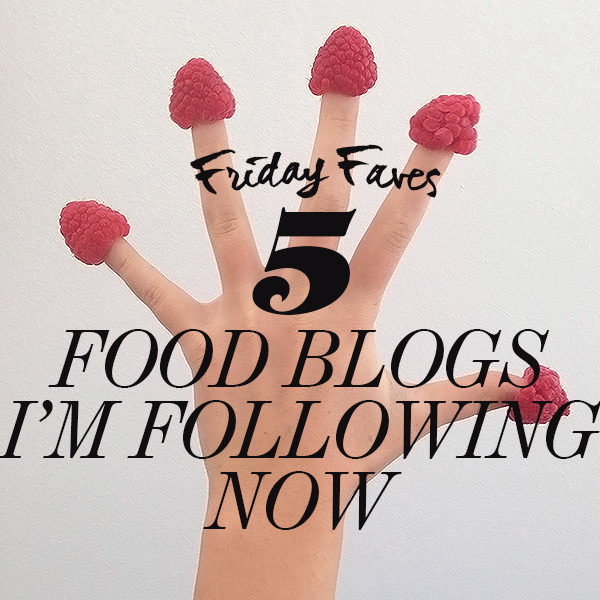 5 Food Blogs I'm Following Now