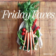 Friday Faves 03-14-2014 FoodieCrush.com
