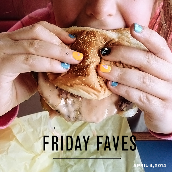 Friday Faves 04-04-14
