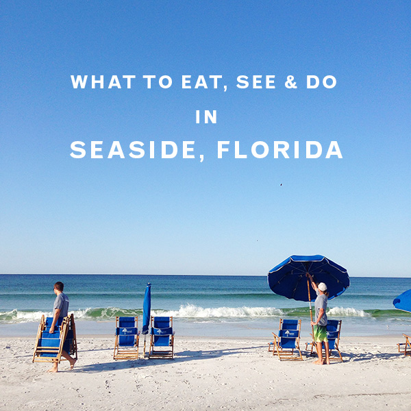 What To Eat See And Do In Seaside Florida