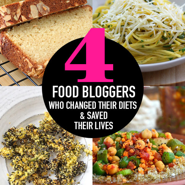 4 Food Bloggers Who Changed Their Diets and Saved Their Lives on foodiecrush.com