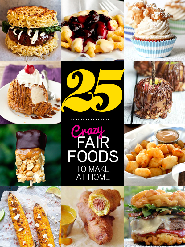 Fair for all 25 crazy fair foods you can make at home for Gourmet meals to make at home