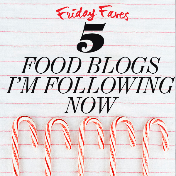 5 Food Blogs I'm Following Now Dec 15 on foodiecrush.com