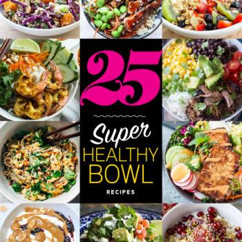 25 Super Healthy Bowl Recipes | foodiecrush.com