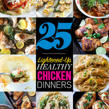 25 Lightened Up Healthy Chicken Dinner Recipes on foodiecrush.com