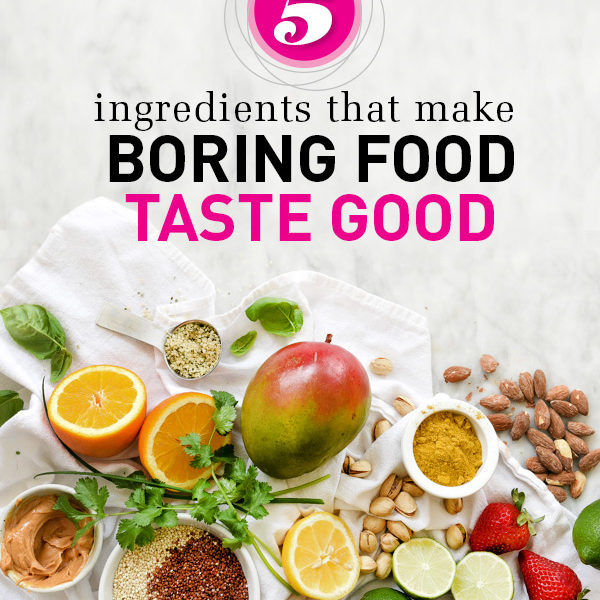 5 Ingredients That Make Boring Food Taste Good on foodiecrush.com