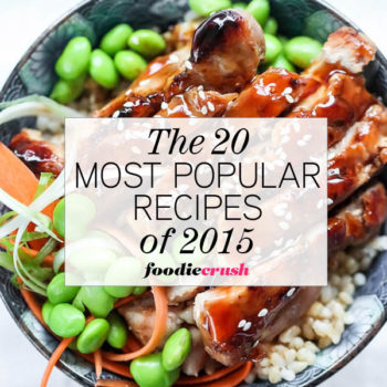 The 20 Most Popular FoodieCrush Recipes of 2015 on foodiecrush.com