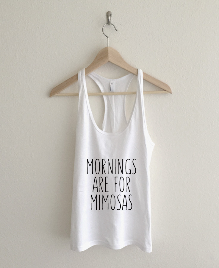 Mornings are for Mimosas Racerback Tank Top from AvaWilde $25