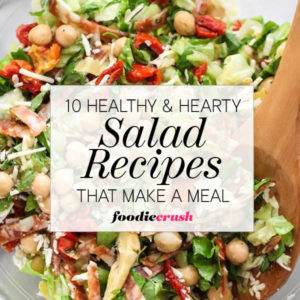10 Healthy and Hearty Salad Recipes That Make a Meal on foodiecrush.com