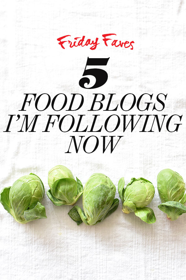 5 Food Blogs I'm Following Now | foodiecrush.com