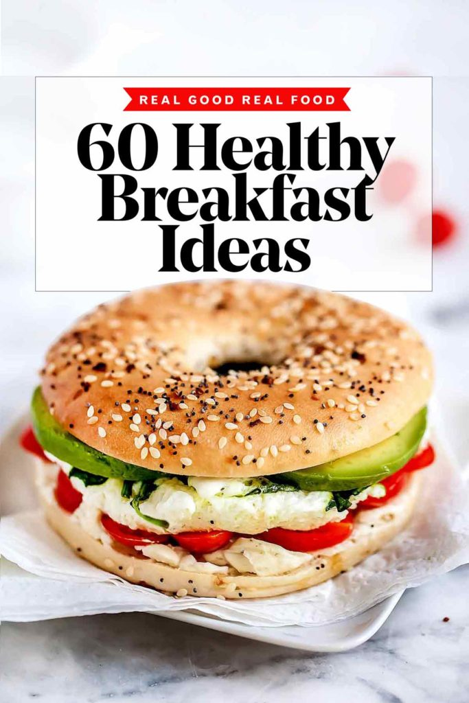60 Healthy Breakfast Ideas foodiecrush.com