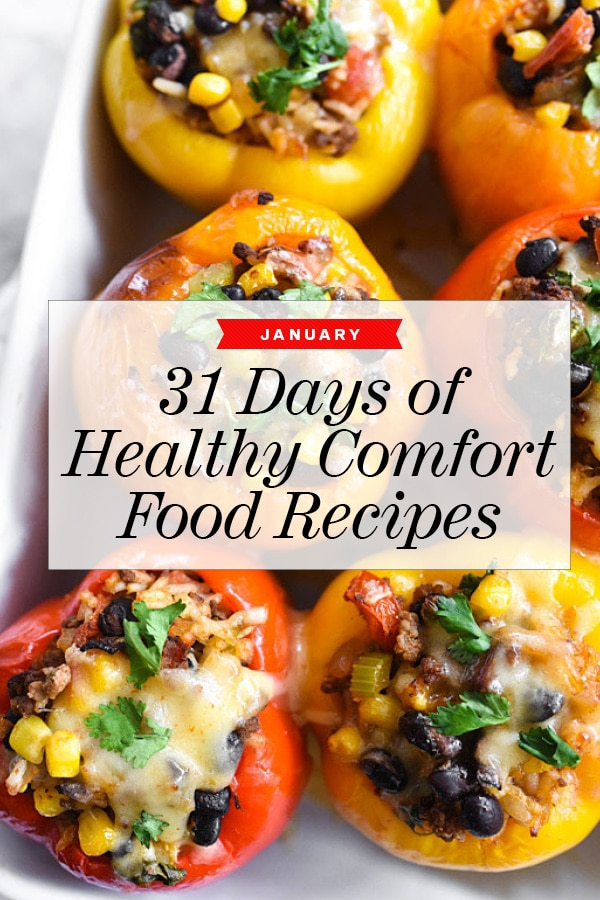 31 Days Of Healthy Comfort Food Recipes To Ring Your New Year In Right