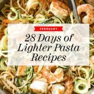 28 Days of Lighter Pasta Recipes for February | foodiecrush.com