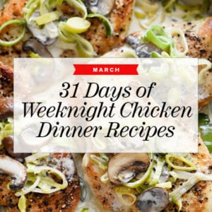 31 Days of Weeknight Chicken Dinners to Make In March | foodiecrush.com