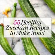 55 Healthy Zucchini Recipes | foodiecrush.com