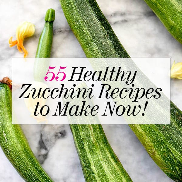 55 Healthy Zucchini Recipes | foodiecrush.com