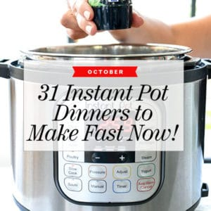 31 Fast and Easy Instant Pot Recipes to Make Now | foodiecrush.com