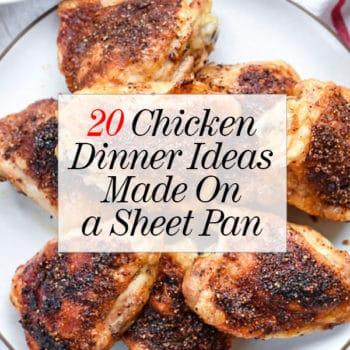20 Chicken Dinner Ideas Made On a Sheet Pan | foodiecrush.com