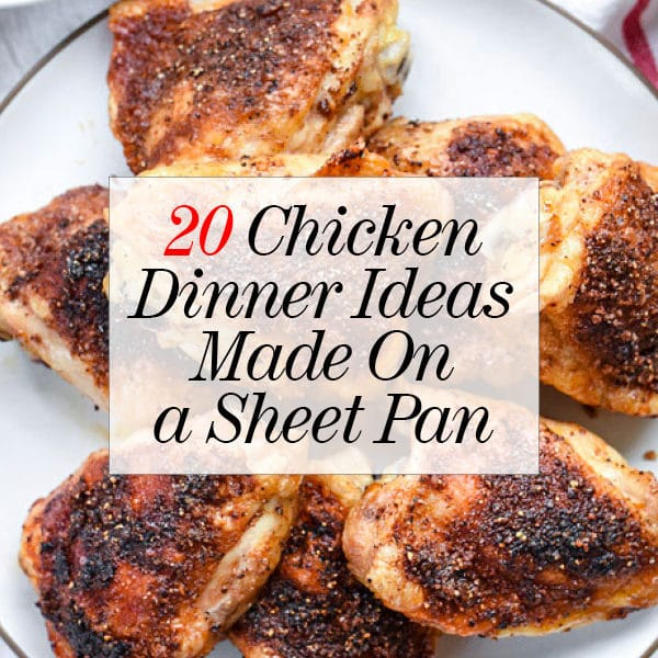 20 Chicken Dinner Ideas Made On a Sheet Pan | foodiecrush.com
