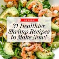 31 Shrimp Recipes to Make Now | foodiecrush.com #shrimp #dinner #healthy #recipes