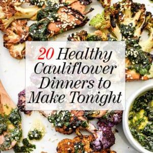 20 Easy Healthy Cauliflower Dinner Recipes to Make Tonight | foodiecrush.com #recipes #cauliflower #dinner
