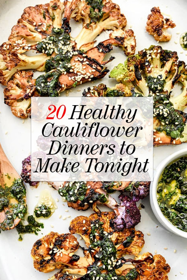 20 Easy Healthy Cauliflower Dinner Recipes to Make Tonight | foodiecrush.com #recipes #cauliflower #dinner