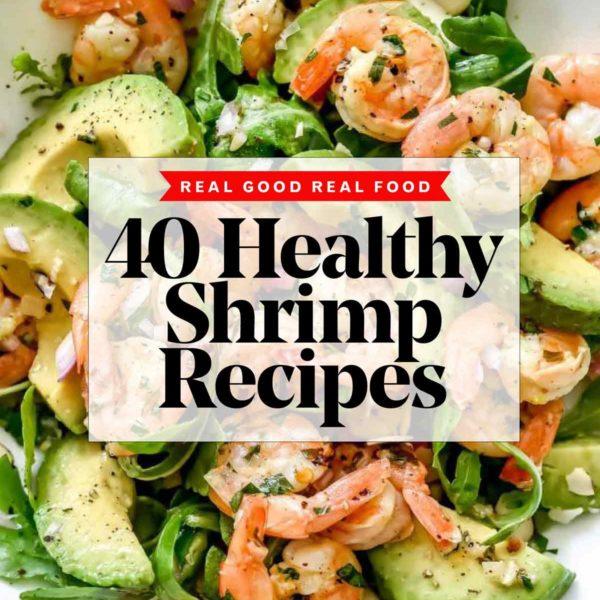 40 BEST Healthy Shrimp Recipes | foodiecrush.com