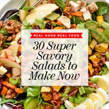 30 Super Savory Salads to Make Now foodiecrush.com