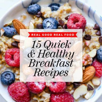 15 Quick and Healthy Breakfast Recipes | foodiecrush.com