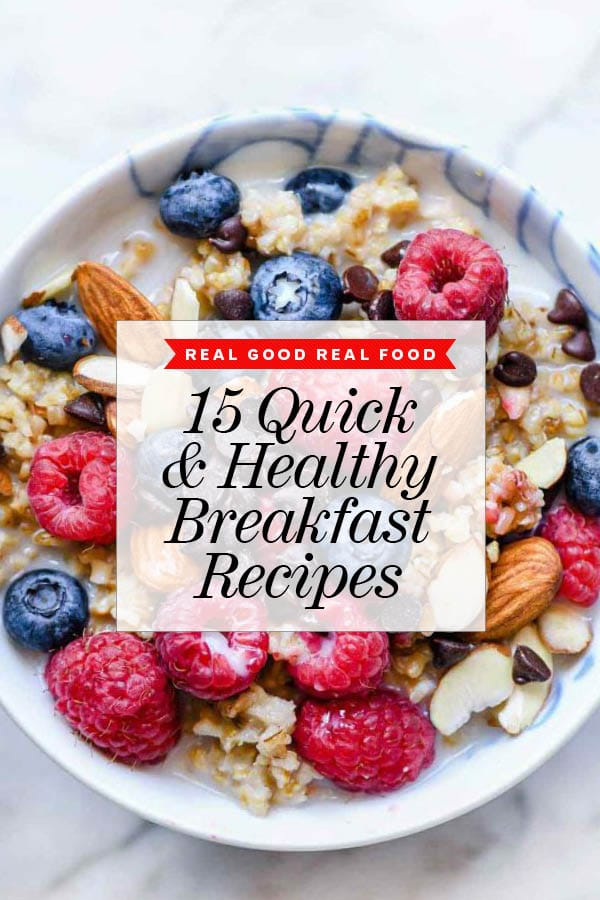 15 Quick and Healthy Breakfast Ideas | foodiecrush.com